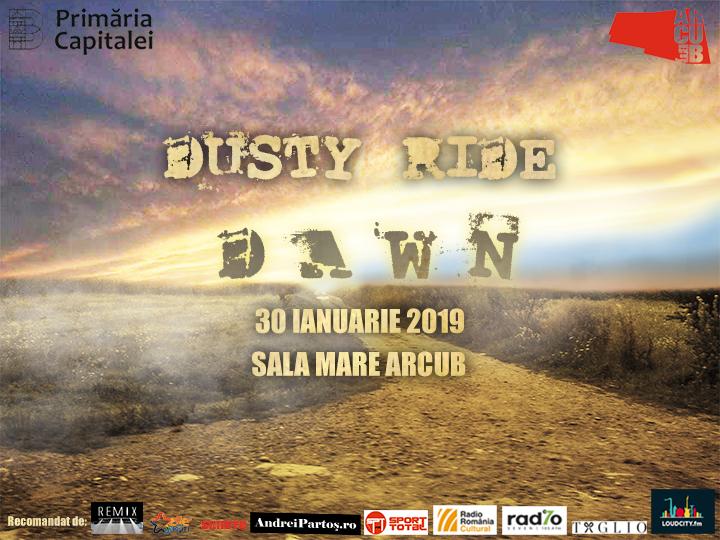 Dusty Ride, lansare album: DAWN, 30 ianuarie, Sala Mare ARCUB
