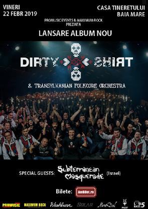 Dirty Shirt, 22 februarie 2019 la Casa Tineretului din Baia Mare