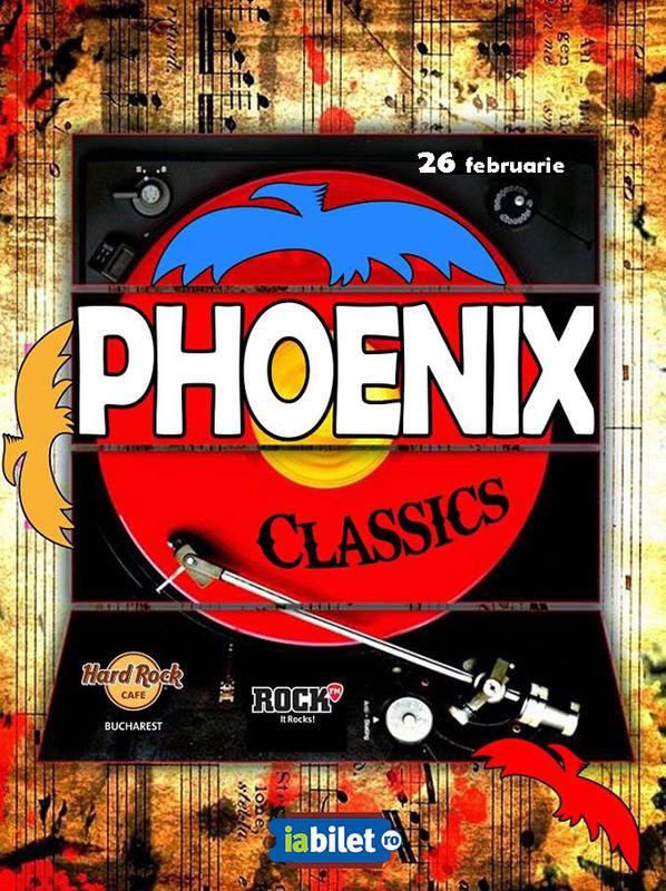 Concert Phoenix ''Classics'', 26 februarie, Hard Rock Cafe, Bucuresti