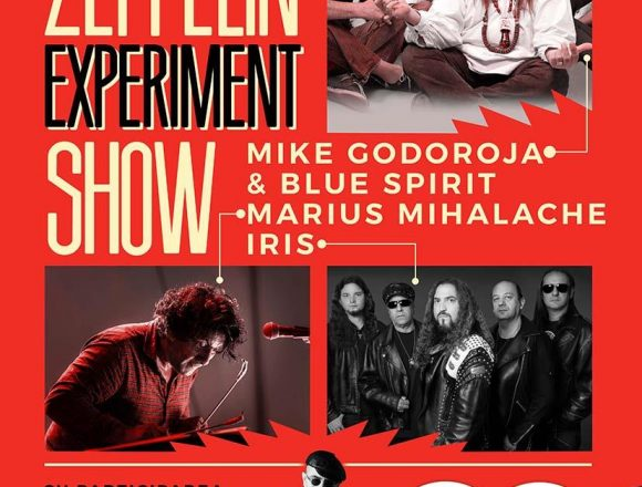 Mike Godoroja & The Blue Spirits, Marius Mihalache si IRIS - Zeppelin Experiment Show