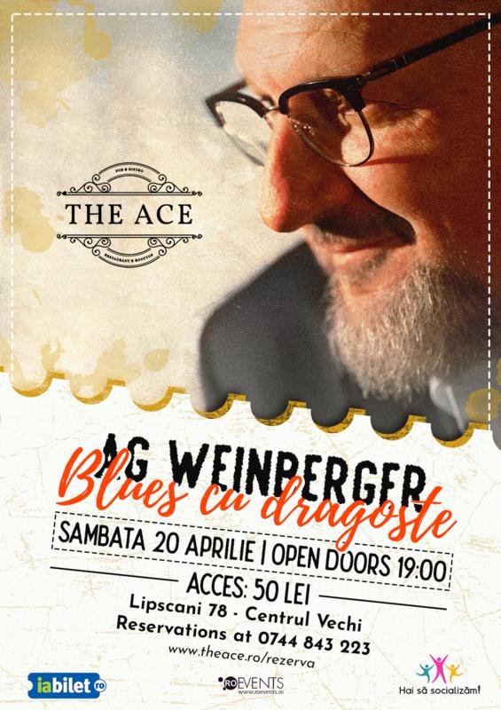AG Weinberger | Blues cu dragoste – Sambata 20 Aprilie Open doors: 20:00 | The Ace, București
