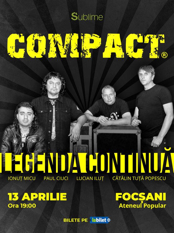 13 Aprilie, Compact - Legenda continuă! Ateneul Popular Focsani, Focsani