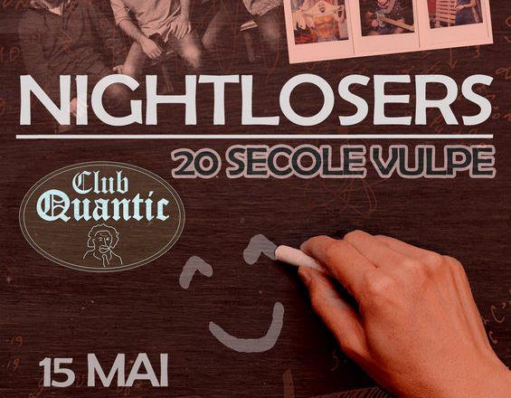 15 mai, Nightlosers la Quantic