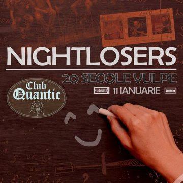 Vineri, 11 ianuarie, Nightlosers live, Quantic