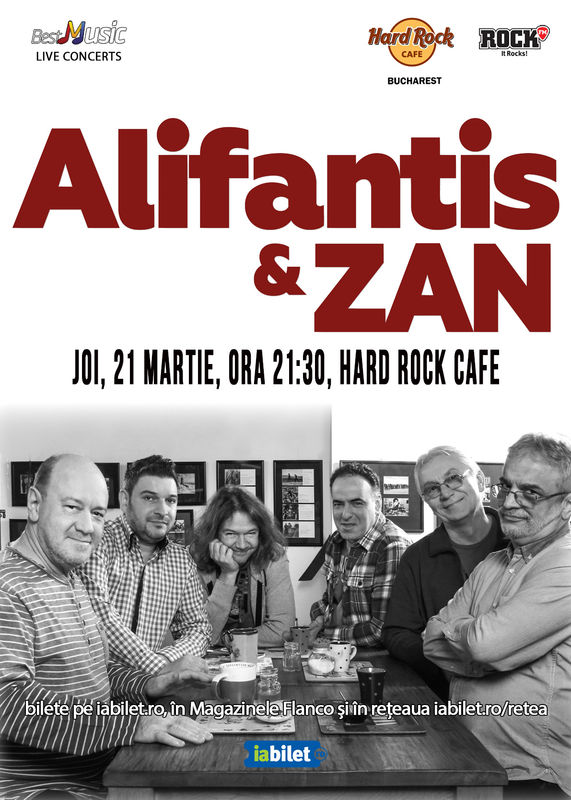 21 Martie, Concert Alifantis & ZAN, Hard Rock Cafe Bucuresti