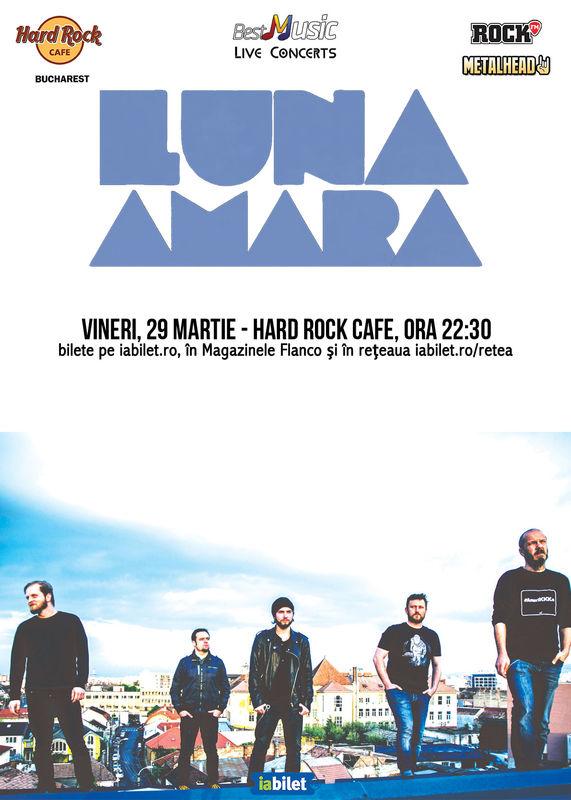 29 Martie, Concert Luna Amara, Hard Rock Cafe Bucuresti