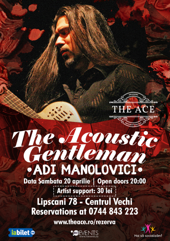 20 Aprilie | The acoustic gentleman | Adi Manolovici | The Ace, București