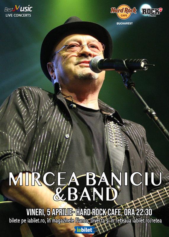 5 Aprilie, Concert Mircea Baniciu Hard Rock Cafe, Bucuresti