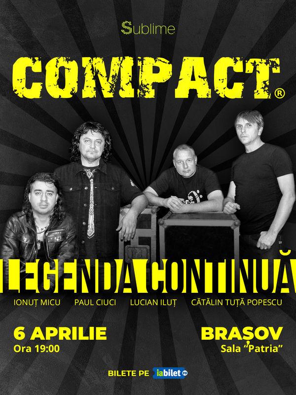 6 Aprilie Brasov: Compact- Legenda continuă! Filarmonica Brașov - Sala Patria