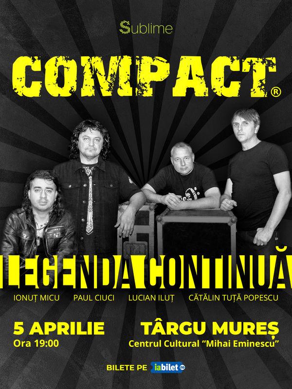 5 Aprilie, Compact - Legenda continuă! Casa de Cultura Mihai Eminescu, Targu Mures