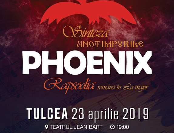 """23 Aprilie, Concert Phoenix """"Sinteza – Rapsodia"""" Teatrul Jean Bart Tulcea, Tulcea"""